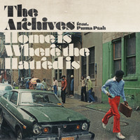 The Archives feat. Puma Ptah - Home Is Where the Hatred Is