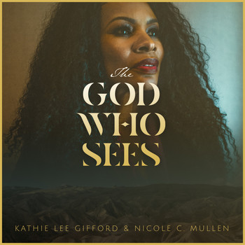 Nicole C. Mullen - The God Who Sees