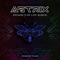 Astrix - Poison (3 Of Life Remix)
