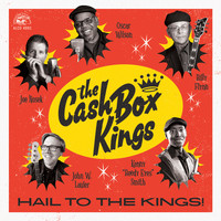 The Cash Box Kings - Hail To The Kings!