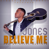 Jones - Believe Me