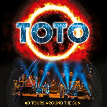Toto - 40 Tours Around The Sun (Live [Explicit])