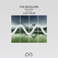 The Revelers - Don't Go