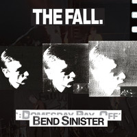The Fall - Bend Sinister / The Domesday Pay-Off Triad - plus