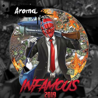 Aroma - Infamous 2019