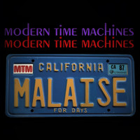 Modern Time Machines - Malaise for Days