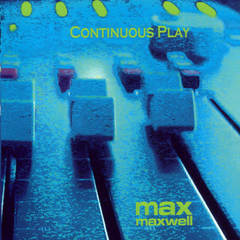 Max Maxwell - Continuous Play