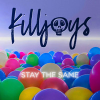 Killjoys - Stay the Same