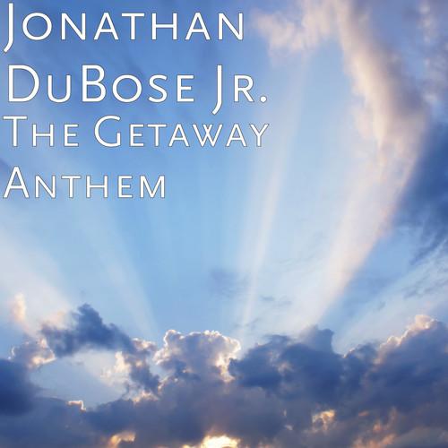 Jonathan DuBose Jr. MP3 Single The Getaway Anthem