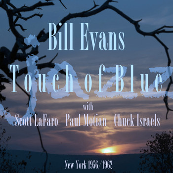 Bill Evans - Touch Of Blue