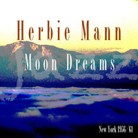 Herbie Mann - Moon Dreams