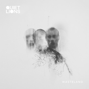 Quiet Lions - Wasteland