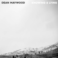 Dean Maywood - Knowing & Lying