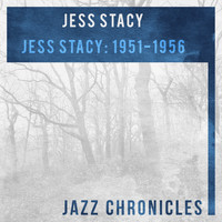 Jess Stacy - Jess Stacy: 1951-1956 (Live)