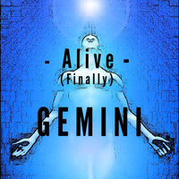 Gemini - Alive (Finally)