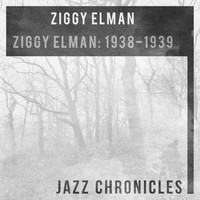 Ziggy Elman and his orchestra - Ziggy Elman: 1938-1939 (Live)