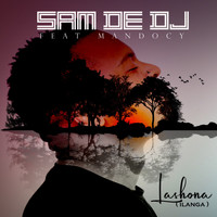 Sam De DJ and Mandocy - Lashona (Ilanga)