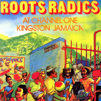 Roots Radics - Live At Channel One Kingston Jamaica