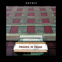 Metric - Pagans in Vegas