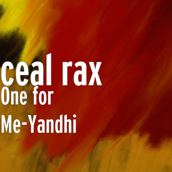Ceal Rax - One for Me-Yandhi