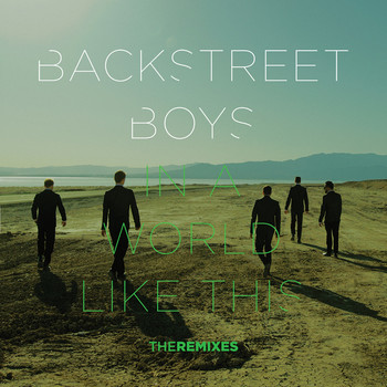 Backstreet Boys - In a World Like This (The Remixes)