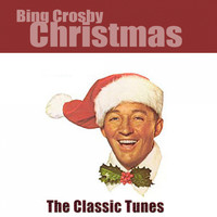 Bing Crosby - Christmas (The Classic Tunes)