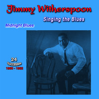 Jimmy Witherspoon - Singing the Blues, 1960-1962, (24 Successes) (Midnight Blues)