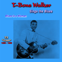 T-Bone Walker - Sings the Blues, 1959-1960, (23 Successes) (Blues Is a Woman)