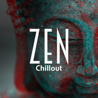 Zen - Zen Chillout – Music to Relax, Rest and Calm Down