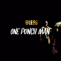 Bless - ONE PUNCH MAN (Explicit)