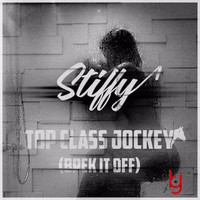 Stiffy - Top Class Jockey (Explicit)