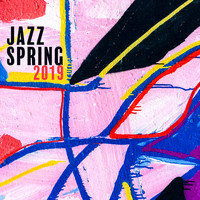 The Jazz Messengers - Jazz Spring 2019: 15 tracks of Jazz Instrumental Music for the Spring of 2019