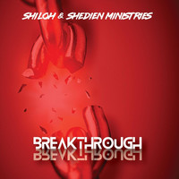 Shiloh & Shedien Ministries - Breakthrough