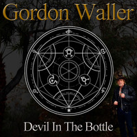 Gordon Waller - Devil In The Bottle