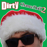 Dirty - Chante Noël, Vol. 2 (Explicit)