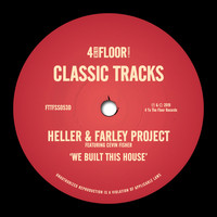 Heller & Farley Project - We Built This House (feat. Cevin Fisher)