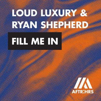 Loud Luxury & Ryan Shepherd - Fill Me In