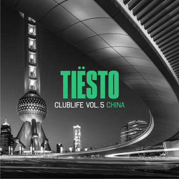 Tiësto - CLUBLIFE, VOL. 5: CHINA