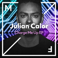 Julian Calor - Charge Me Up EP