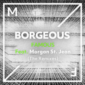 Borgeous - Famous (feat. Morgan St. Jean) (The Remixes)