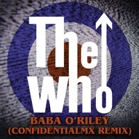The Who - Baba O'Riley (ConfidentialMX Remix)