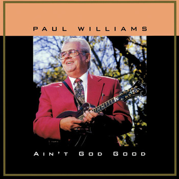 Paul Williams - Ain't God Good