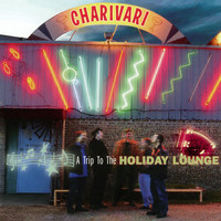 Charivari - A Trip To The Holiday Lounge