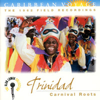 "Various Artists - Caribbean Voyage: Trinidad, ""Carnival Roots"" - The Alan Lomax Collection"