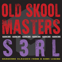 S3RL - Old Skool Masters - S3RL (Explicit)