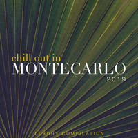 Various Artists - Chill out in Montecarlo 2019 (Luxury Compilation)