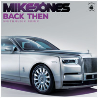 Mike Jones - Back Then (Smithmusix Remix)