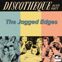 The Jagged Edges - Discotheque Dance Party