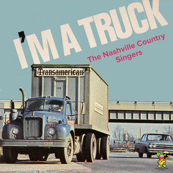 The Nashville Country Singers - I'm A Truck