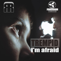 Trempid - I'm afraid